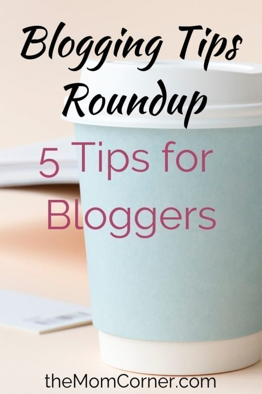 Blogging Tips Roundup. Five must read tips for bloggers