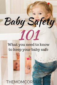 Baby Safety 101: What you need to know to keep your baby safe. Find out the basics of baby safety. #babysafety #carseatsafety #cosleeping #cribsafety #babysafetymonth