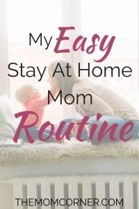 My Easy Stay At Home Mom Routine With A Baby. Find out how this mom easily manages a daily routine with a baby. #baby #SAHM #routine #SAHMroutine #easyroutine #easybabyroutine #babyroutine #stayathomemom