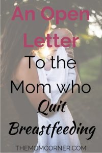 An Open Letter to the Mom who Quit Breastfeeding. #breastfeeding #openletterto #mom #pregnancy #baby #breastfeedingbaby #feedingbaby