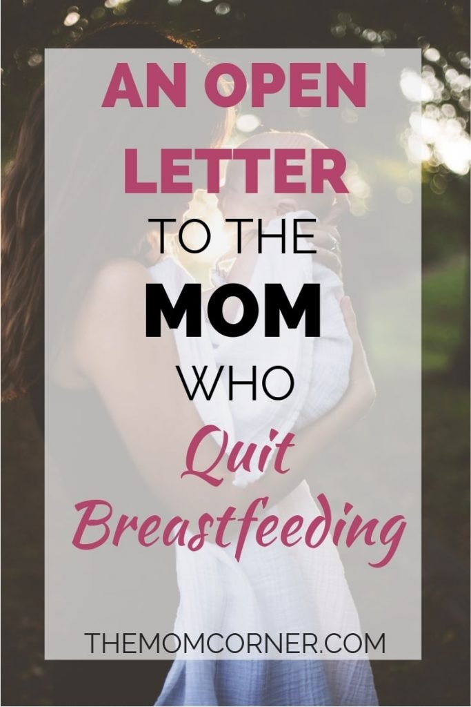 An Open Letter To The Mom Who Quit Breastfeeding. Learn the truth about the guilt that comes when you decide to stop breastfeeding, from a mom who has been there.