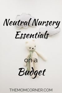 Neutral Nursery Essentials on a Budget. Gender neutral nursery ideas that keep you on a budget. Great for baby boy nurseries, baby girl nurseries, and gender neutral nurseries. #neutralnursery #nurseryonabudget #neutralnurseryideas #genderneutralnursery