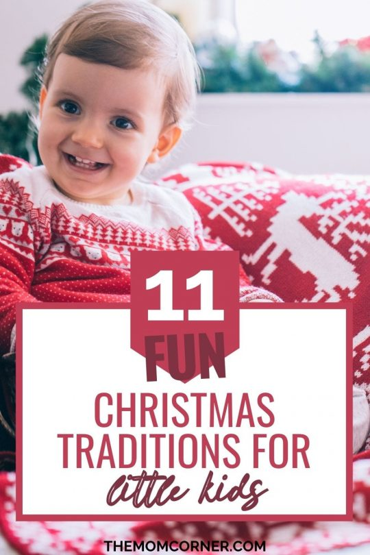 11 Fun Christmas Traditions for Kids. Christmas tradition ideas for toddlers and baby. These simple things to do are easy ways for families to make Christmas a special time together.
