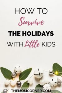 How To Survive The Holidays With Little Kids. Tips to survive and thrive through Christmas with kids.