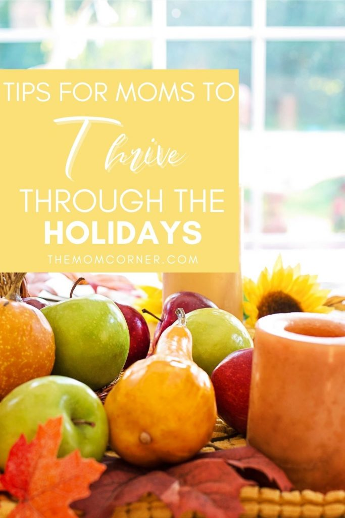 Tips to Thrive Through the Holidays with Kids. Check out these lifesaving tips for Christmas with kids. Don't just survive the holidays, thrive through them. #thanksgiving #thanksgivingbaby #christmaswithbaby #christmaswithtoddler #christmaswithkids #parentingtips