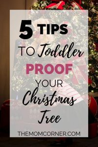 5 Tips To Toddler Proof Your Christmas Tree. Check out these tips and tricks to keep your toddler and your Christmas tree safe around the holidays, even with delicate ornaments or a baby.