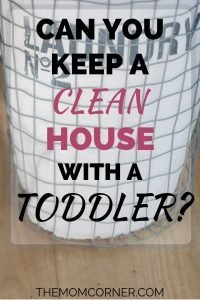 How to Keep A Clean House with a Toddler. Is it possible to have a clean house and a toddler? The answer is yes, if you know how! #cleanhouse #toddler #housecleanwithkids