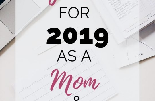 My Top Goals for 2019 as a Mom and Blogger. Do you have goals set for 2019 yet? Forget the New Year resolutions, all moms and bloggers need are goals with actionable plans. #newyeargoals #2019goals #momgoals #bloggoals