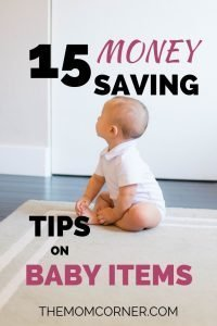 15 Ways To Save Money On Baby Items. Check out these 15 tips to save money on baby stuff. You don't have to go over budget to be financially prepared for your baby.