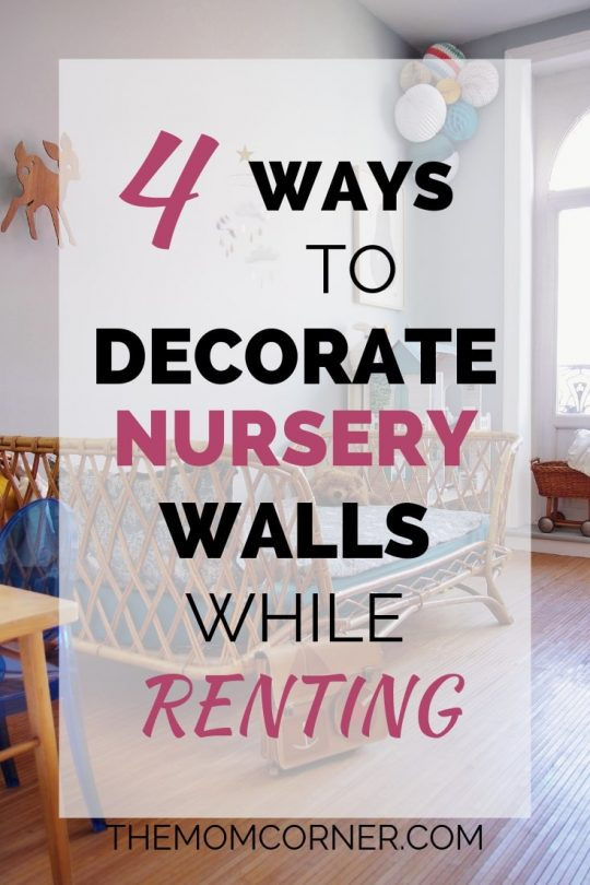 4 Ways To Decorate Nursery Walls While Renting. Check out these four ideas to decorate the walls of a small rental house or apartment, even if it's only one bedroom.