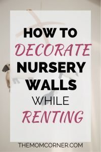 How To Decorate Nursery Walls While Renting. Check out these four ideas to decorate the walls of a small rental house or apartment, even if it's only one bedroom.