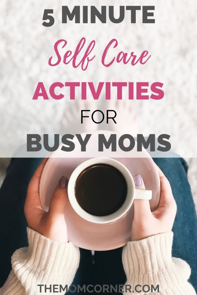 5 Minute Self Care Activities For Busy Moms. Check out these easy tips for fitting in self care into your busy day. Mom life is hard, but self care shouldn't be.