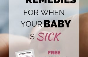 Simple Remedies For When Your Baby Is Sick. Check out these easy tips for when your baby is sick with a cold or fever, including runny nose and stuffy nose. Plus, grab your free printable medication tracker printable for children.