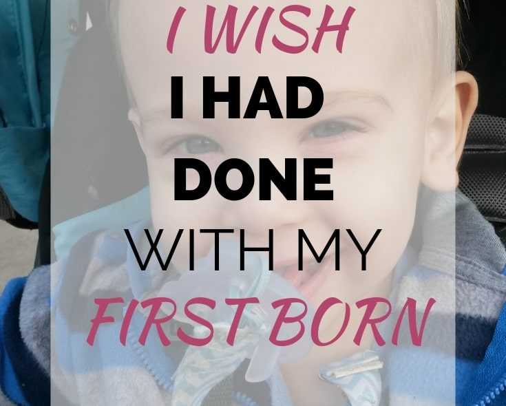 Things I Wish I Had Done With My First Born