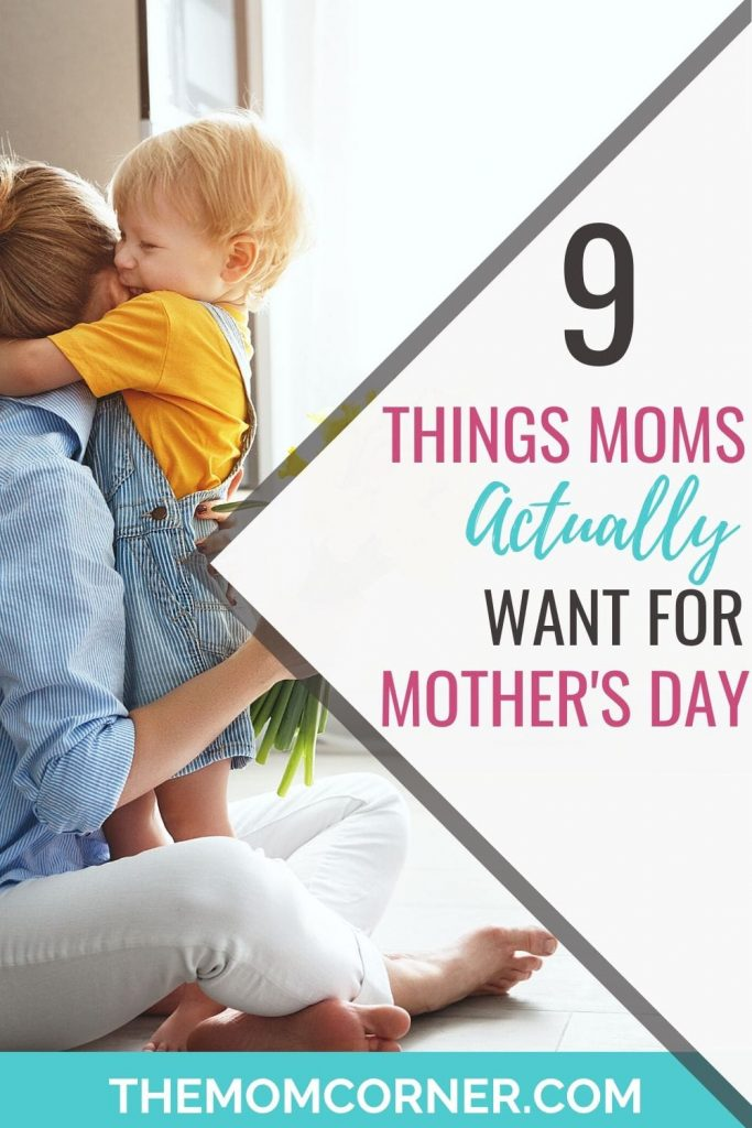 What Moms Actually Want For Mother's Day. If you're looking for Mother's Day gifts, try giving a gift that she will truly appreciate. These nine simple gift ideas will mean a lot to her.