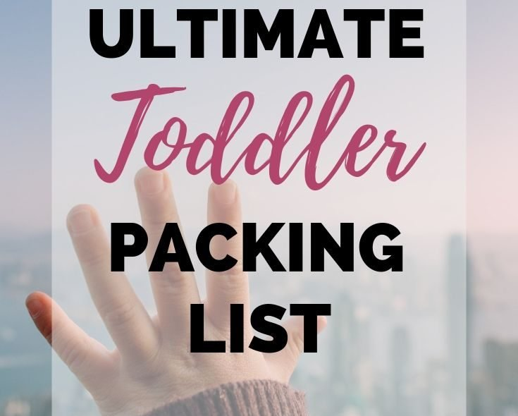 The Ultimate Toddler Packing List