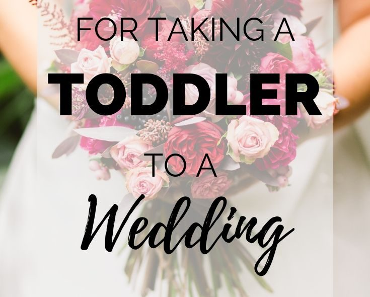 Tips For Taking A Toddler To A Wedding