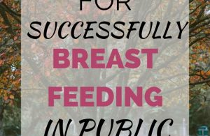 Tips for Successfully Breastfeeding in Public. Check out these tips and tricks to help you succeed, even when you are uncomfortable.