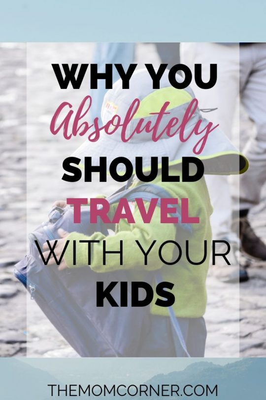 Why You Absolutely Should Travel With Your Kids. Should you travel places with your kids, whether in a car or on a plane? Check out these reasons for why you should travel with your baby, toddler, or older children. Plus, get a free printable packing checklist for toddlers.