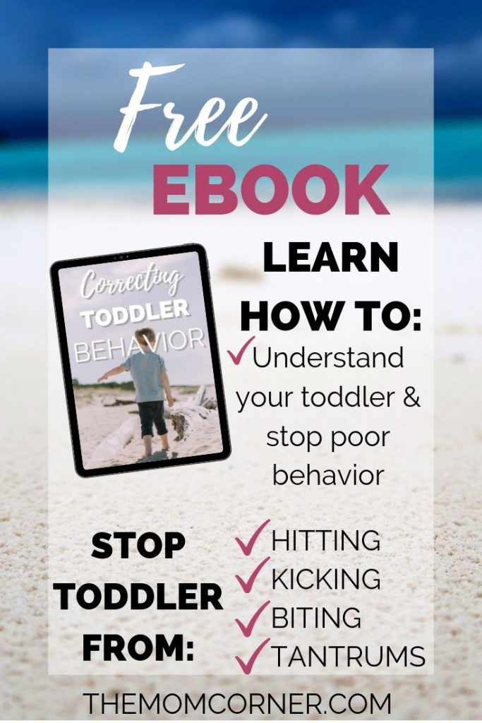 Correcting Toddler Behavior. In this free ebook, you'll learn how to understand why your toddler misbehaves and how to stop poor behavior. You'll learn how to stop your toddler from hitting, stop your toddler from kicking, stop your toddler from biting, and stop your toddler from having tantrums.