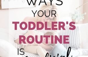 Benefits Of Toddler Routines You Need To Know. Check out these amazing benefits of having your toddler on a routine, regardless of whether you're a stay at home mom or a working mom.