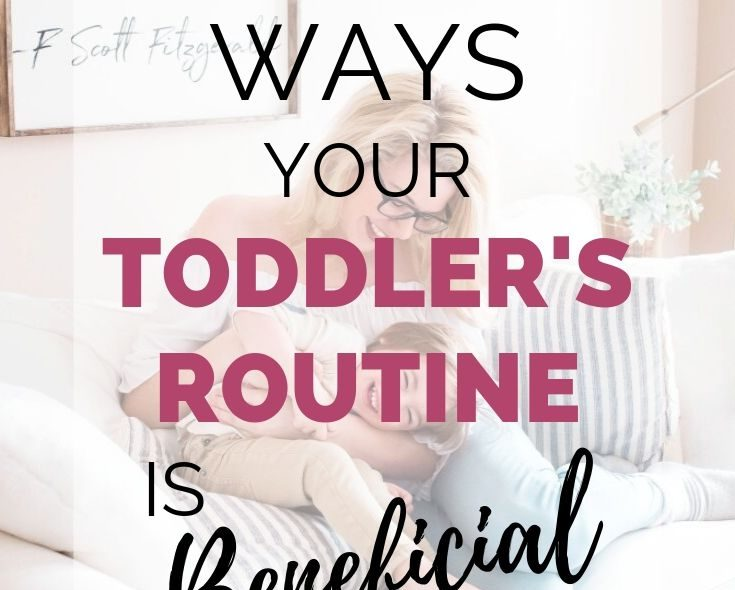 Six Benefits Of Toddler Routines You Need To Know