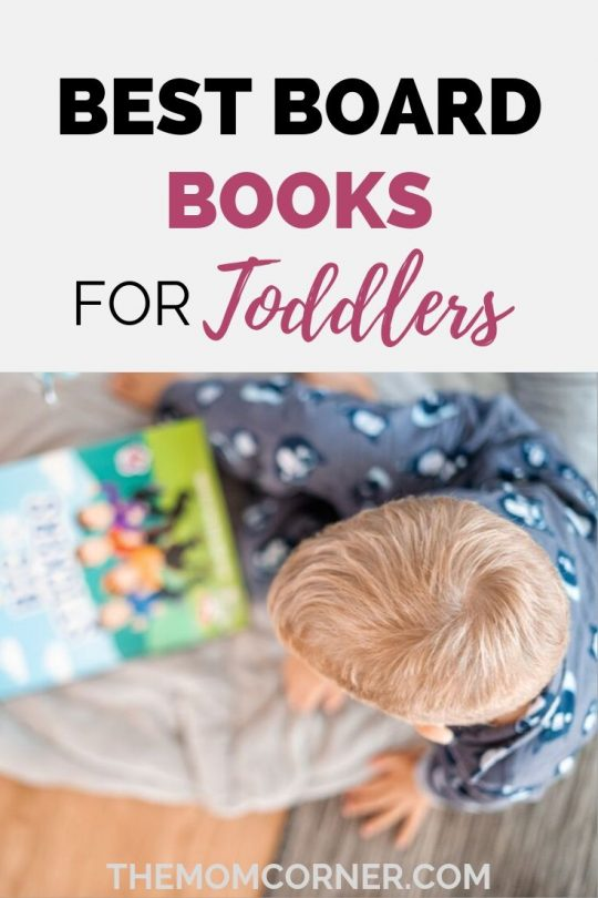 13 Best Board Books For Toddlers. Check out this list of over thirteen board books that are perfect for interactive toddler learning, both for boy and girl toddlers.