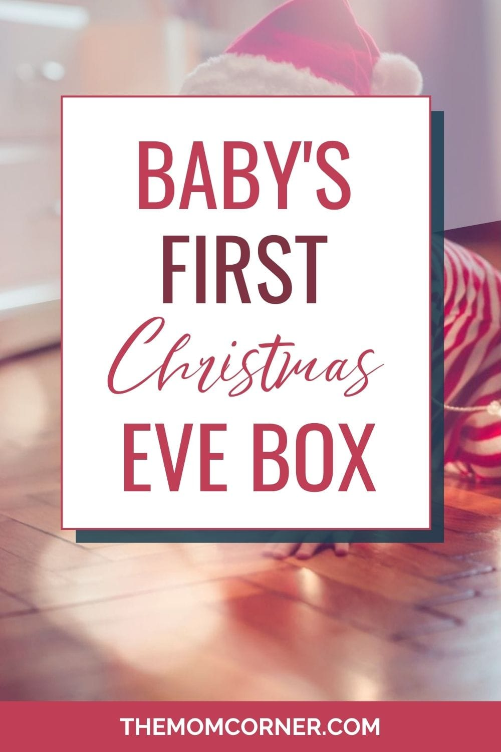 How To Make An Amazing Christmas Eve Box For Baby Themomcorner