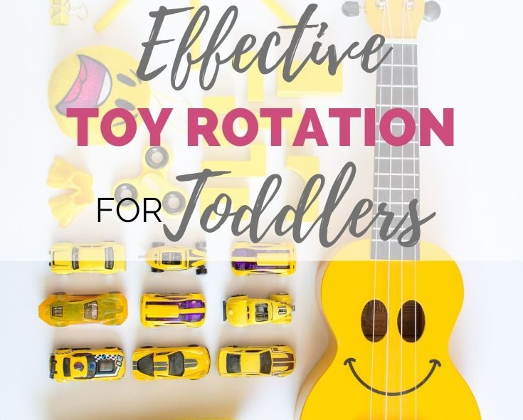 How To Set Up An Effective Toy Rotation For Toddlers