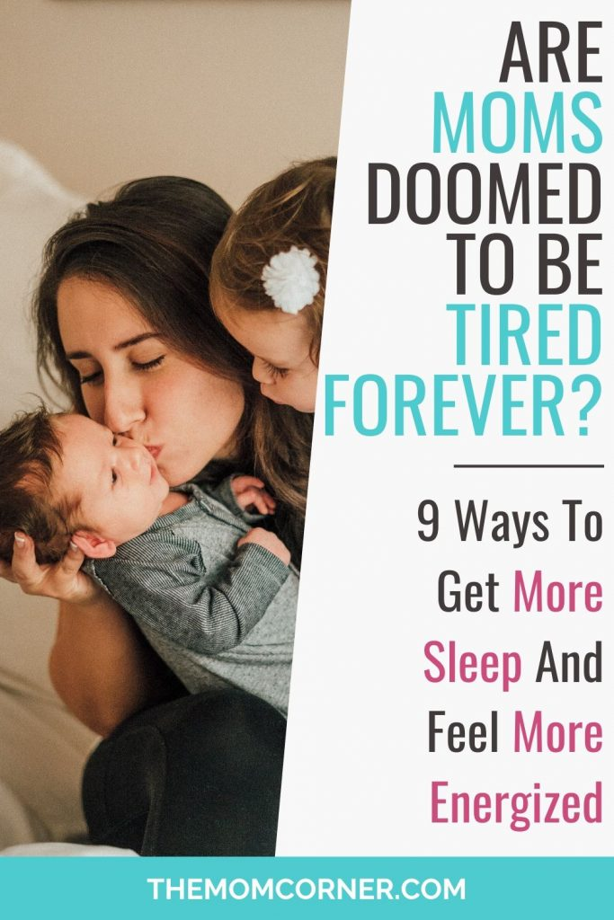 Are Moms Doomed To Be Tired Forever? If you're a tired mom, you're probably looking for some encouragement. You don't have to be an exhausted mom. Get 9 practical ways for new moms to get more sleep and feel more energized, while avoiding burnout.