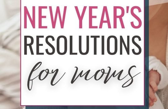 Looking for New Year's resolutions that actually work for moms? Check out these realistic New Years resolutions for moms that will help you be a better mom. 2021 can be the best year yet with these ideas!