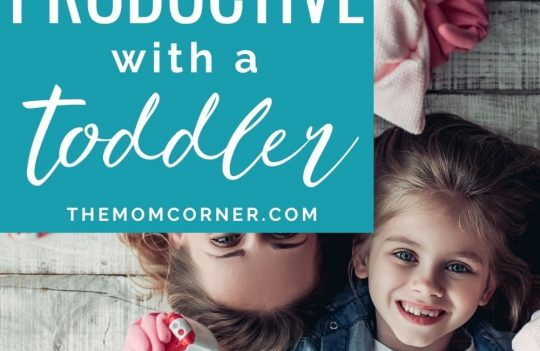 Wondering how to be more productive with toddler aged kids? These simple productivity tips for moms will help toddler moms get more done.