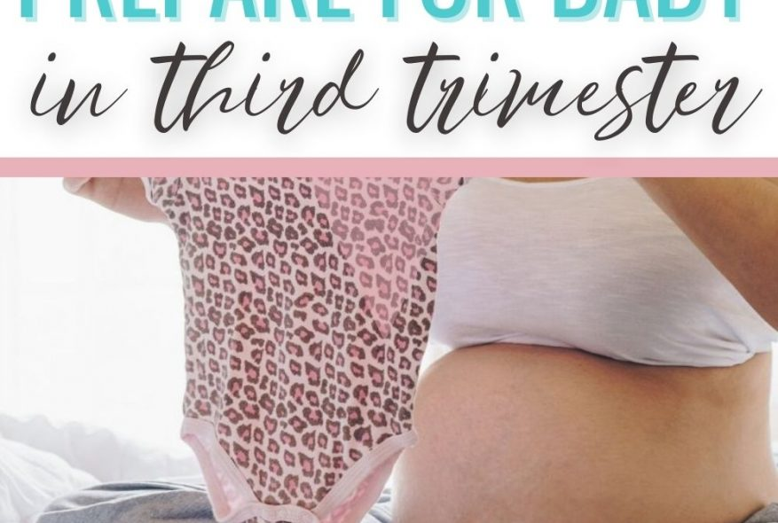 How To Prepare For Baby In The Third Trimester